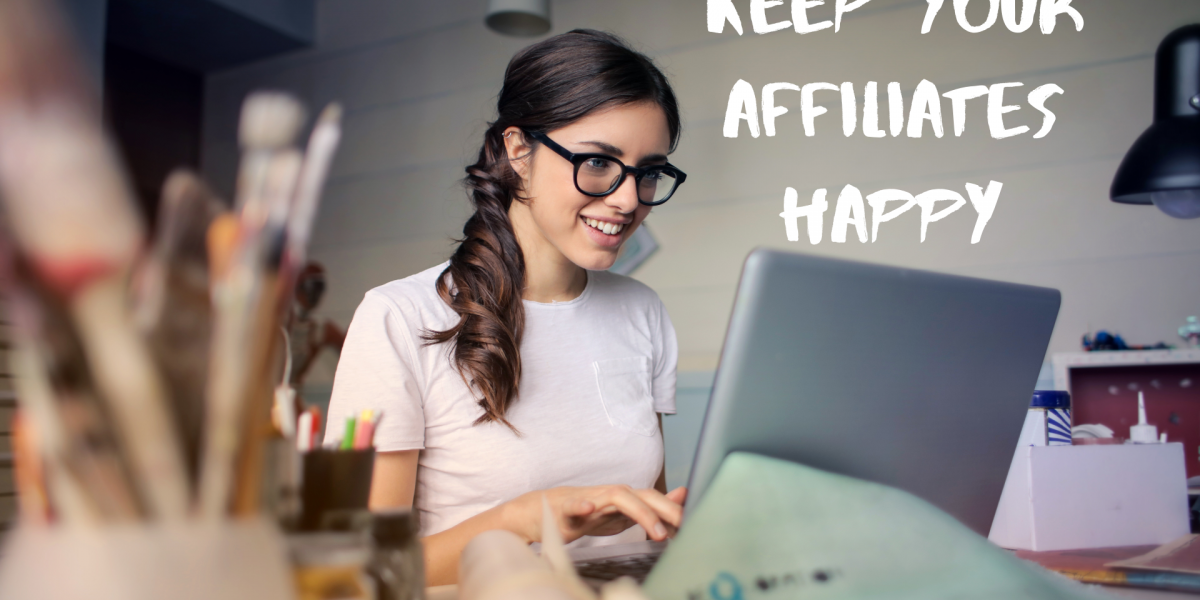 Keep Your Affiliates Happy